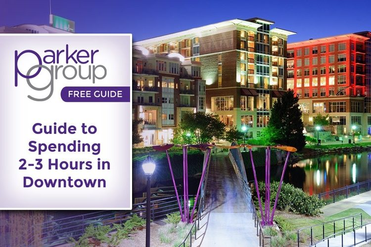 Free Guide: Spending 2-3 Hours in Downtown Greenville |The Parker Group