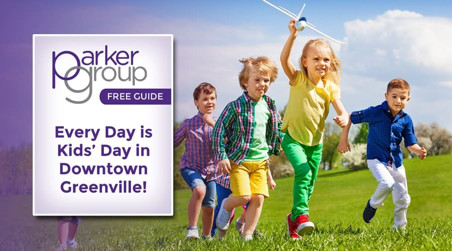 Every Day is Kids Day in Greenville, SC | The Parker Group