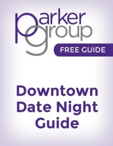 Downtown Date Night Guide | The Parker Group